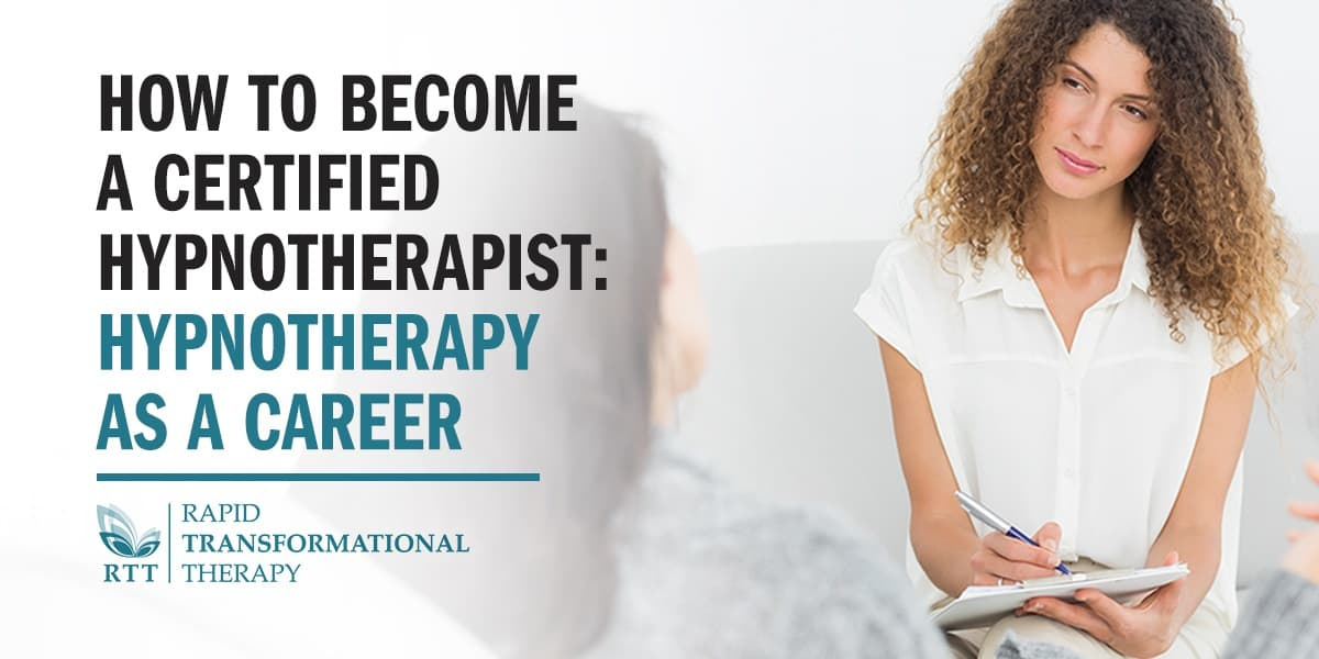 How to Become a Certified Hypnotherapist: Hypnotherapy as ...