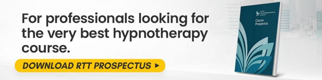 For professionals looking for the very best hypnotherapy course, download RTT prospectus.